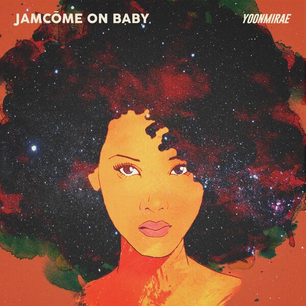 yoonmirae-jamcome-on-baby